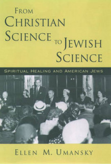 From Christian Science to Jewish Science av Ellen M. Umansky (Innbundet)