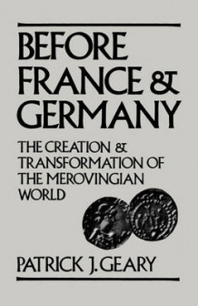 Before France and Germany av Patrick J. Geary (Heftet)