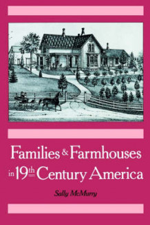Families and Farmhouses in Nineteenth-Century America av Sally McMurry (Innbundet)