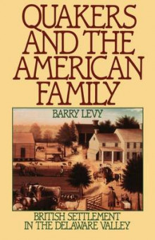 Quakers and the American Family av Barry Levy (Heftet)