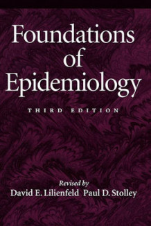 Foundations of Epidemiology av David E. Lilienfeld, Abraham M. Lilienfeld og Paul D. Stolley (Heftet)