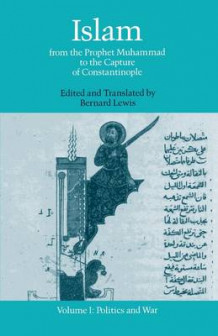 Islam from the Pophet Muhammad to the Capture of Constantinople: Politics and War Volume 1 (Heftet)