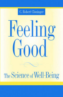 Feeling Good av C. Robert Cloninger (Innbundet)