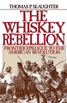 The Whiskey Rebellion av Thomas P. Slaughter (Heftet)