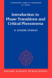 Introduction to Phase Transitions and Critical Phenomena av H. Eugene Stanley (Heftet)