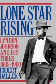 Lone Star Rising av Robert Dallek (Innbundet)