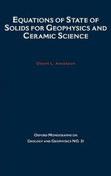 Equations of State of Solids in Geophysics and Ceramic Science av Orson L. Anderson (Innbundet)