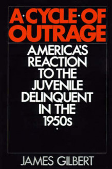 A Cycle of Outrage av James B. Gilbert (Heftet)