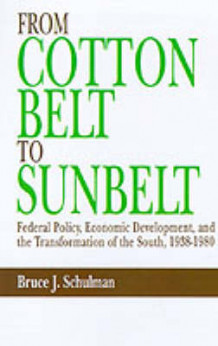 From Cotton Belt to Sunbelt av Bruce J. Schulman (Innbundet)