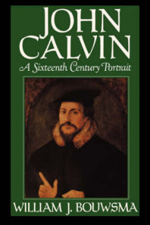 John Calvin av William J. Bouwsma (Heftet)