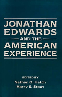 Jonathan Edwards and the American Experience (Heftet)