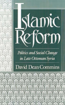 Islamic Reform av David Dean Commins (Innbundet)