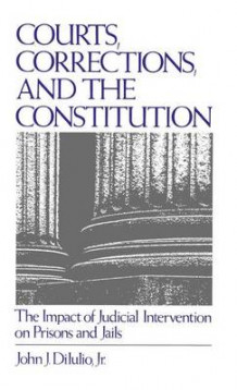 Courts, Corrections and the Constitution av J.John. Dilulio (Innbundet)