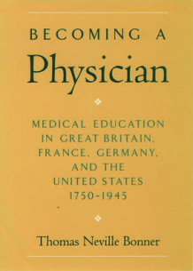 Becoming a Physician av Thomas Neville Bonner (Innbundet)