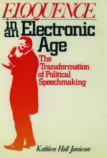 Eloquence in an Electronic Age av Kathleen Hall Jamieson (Heftet)