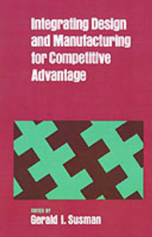 Integrating Design and Manufacturing for Competitive Advantage (Innbundet)