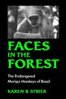 Faces in the Forest av Karen B. Strier (Innbundet)