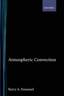 Atmospheric Convection av Kerry A. Emanuel (Innbundet)