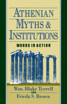 Athenian Myths and Institutions av William Blake Tyrrell og Frieda S. Brown (Heftet)