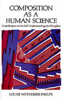 Composition as a Human Science av Louise Wetherbee Phelps (Heftet)