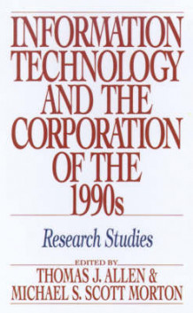 Information Technology and the Corporation of the 1990's (Innbundet)