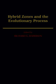 Hybrid Zones and the Evolutionary Process (Innbundet)