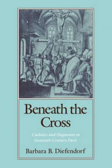 Beneath the Cross av Barbara B. Diefendorf (Heftet)