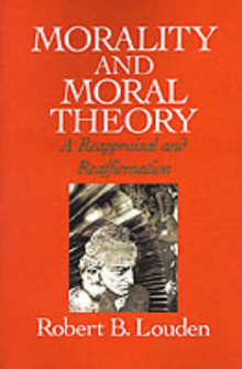 Morality and Moral Theory av Robert B. Louden (Heftet)