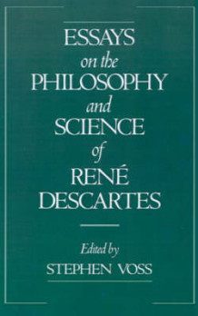Essays on the Philosophy and Science of Rene Descartes (Heftet)