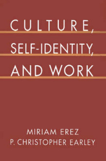 Culture, Self-identity and Work av Miriam Erez og P. Christopher Earley (Innbundet)