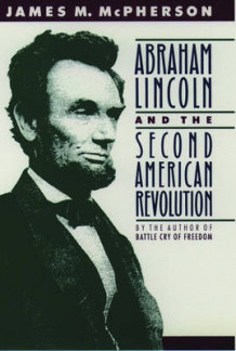 Abraham Lincoln and the Second American Revolution av James M. McPherson (Heftet)
