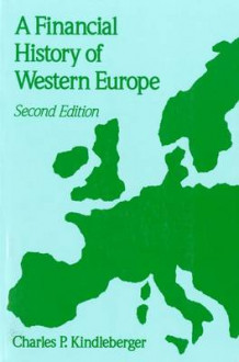 A Financial History of Western Europe av Charles Poor Kindleberger (Heftet)