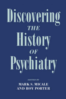 Discovering the History of Psychiatry (Innbundet)