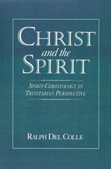 Christ and the Spirit av Ralph Del Colle (Innbundet)