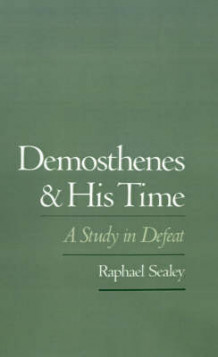 Demosthenes and His Time av Raphael Sealey (Innbundet)