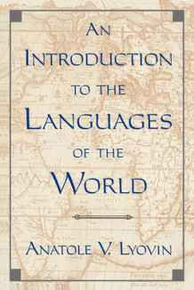 An Introduction to the Languages of the World av Anatole V. Lyovin (Heftet)