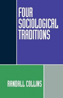 Four Sociological Traditions av Randall Collins (Heftet)