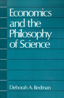 Economics and the Philosophy of Science av Deborah A. Redman (Heftet)