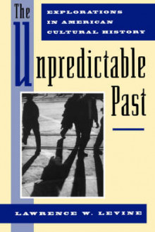 The Unpredictable Past av Lawrence W. Levine (Heftet)