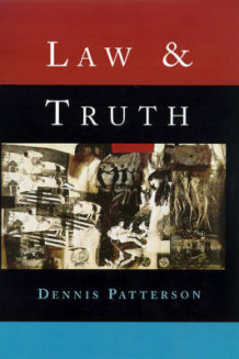 Law and Truth av Professor Dennis Patterson (Innbundet)