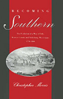 Becoming Southern av Christopher Morris (Innbundet)