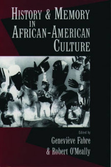 History and Memory in African-American Culture av Genevieve Fabre og Robert G. O'Meally (Heftet)