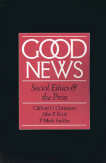 Good News av Clifford G. Christians og P. Mark Fackler (Heftet)