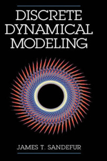 Discrete Dynamical Modeling av James T. Sandefur (Innbundet)
