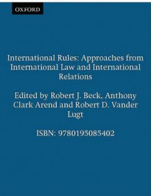 International Rules av Robert J. Beck, Anthony Clark Arend og Robert D. Vander Lugt (Heftet)