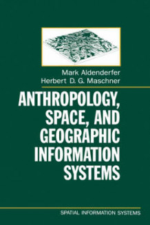 Anthropology, Space, and Geographic Information Systems (Innbundet)