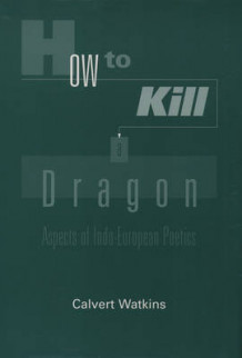 How to Kill a Dragon av Calvert Watkins (Innbundet)