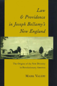 Law and Providence in Joseph Bellamy's New England av Mark Valeri (Innbundet)