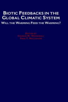 Biotic Feedbacks in the Global Climatic System (Innbundet)