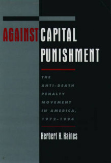 Against Capital Punishment av Herbert H. Haines (Innbundet)